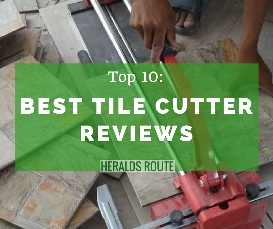 Best Tile Cutter Reviews
